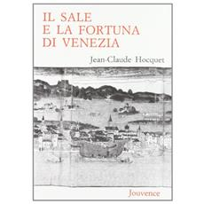 Il sale e la fortuna di Venezia