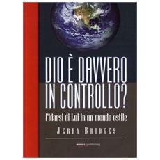 Dio è davvero in controllo? Fidarsi di lui in un mondo ostile
