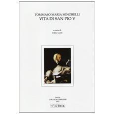 Vita di San Pio V. Testo latino a fronte