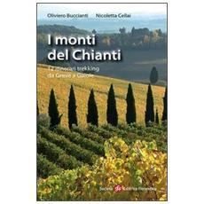 I monti del Chianti. 12 itinerari trekking da Greve a Gaiole