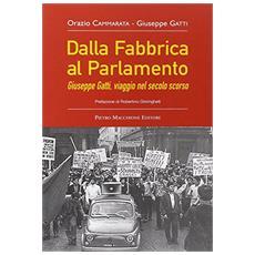Dalla Fabbrica al Parlamento. Giuseppe Gatti, viaggio nel secolo scorso