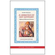 Miracolo di san Gennaro. Ediz. italiana e inglese (Il)