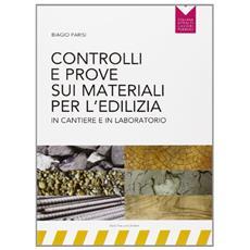 Controlli e prove sui materiali per l'edilizia in cantiere e in laboratorio