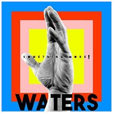 Waters - Something More!