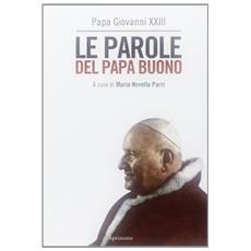 Le parole del papa buono
