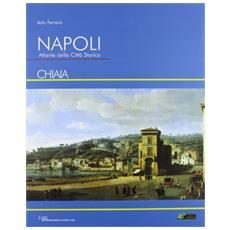 Napoli. Atlante della città storica «Chiaia»