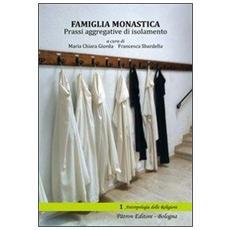 Famiglia monastica. Prassi aggregative di isolamento