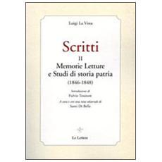 Scritti. Vol. 2: Memmorie letture e studi di storia patria (1846-1848) .