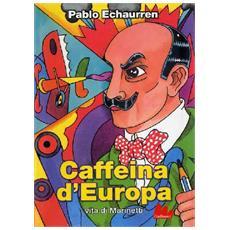 Caffeina D'Europa (Pablo Echaurren)