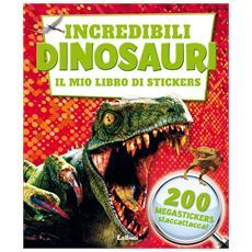 Incredibili Dinosauri - Il Mio Libro Di Stickers