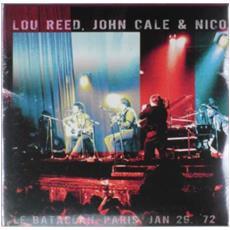 Lou Reed, John Cale & Nico - Le Bataclan Paris, January 29 1972 (2 Lp)