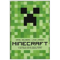 Minecraft. La storia di Markus Notch e del gioco che ha cambiato tutto