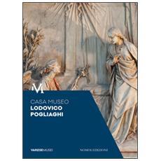 Casa Museo Lodovico Pogliaghi. Guida