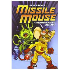 Jake Parker - Missile Mouse E Il Frantuma Stelle