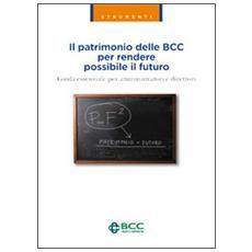 Il patrimonio delle BCC per rendere possibile il futuro. Guida essenziale per amministratori e direttori