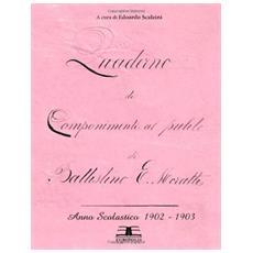 Quaderno di componimenti al pulito di Battistino Espinassi Moratti (anno scolastico 1902-1903)