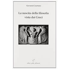 La nascita della filosofia vista dai greci. Appendice: può ancora Talete essere considerato il «primo filosofo»?