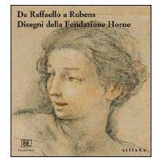 Da Raffaello a Rubens. Disegni della Fondazione Horne