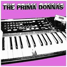 Prima Donnas - Drugs, Sex & Discotheques