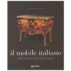 Il mobile italiano. Dall'antichità allo stile Impero