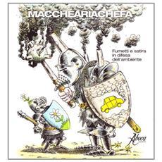 Maccheariachefa. Fumetti e satira in difesa dell'ambiente
