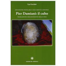 Pier Damiani: il culto. Traslazioni e ricognizioni delle ossa