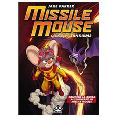 Missile Mouse. Vol. 2: Salvataggio su Tankium 3.