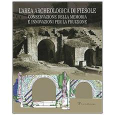L'area archeologica di Fiesole. Conservazione della memoria e innovazioni per la fruizione