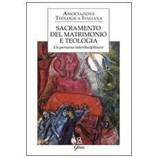 Sacramento del matrimonio e teologia. Un percorso interdisciplinare