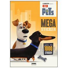 Mega sticker. Pets. Vita da animali. Con adesivi