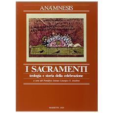 Anamnesis. Vol. 3/1: I sacramenti.