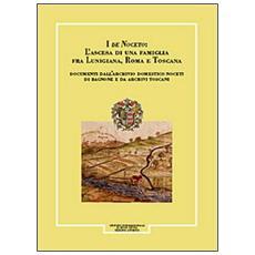 Giornale storico della Lunigiana e del territorio lucense (1998-2000) . I de Noceto: L'ascesa di una famiglia fra Lunigiana, Roma e Toscana