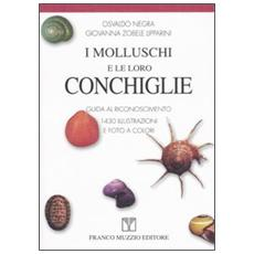 I molluschi e le loro conchiglie. Guida al riconoscimento