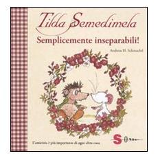 Andreas H. Schmachtl - Tilda Semedimela - Semplicemente Inseparabili!