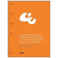 Corpus linguistics and computational. An overview with special reference to english