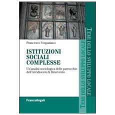 Istituzioni sociali complesse. Un'analisi sociologica delle parrocchie dell'arcidiocesi di Benevento