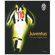 Juventus. Centodieci anni a opera d'arte. Catalogo della mostra (Torino, 26 ottobre-2 dicembre 2007)