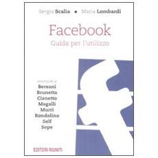 Facebook. Guida per un utilizzo