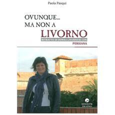 Ovunque. . . ma non a Livorno. Ritratto di donna livornese con persiana