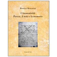 «L'inconsolabile» Pavese, il mito e la memoria