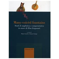 Many-voic�d fountains. Studi di anglistica e comparatistica in onore di Elsa Linguanti