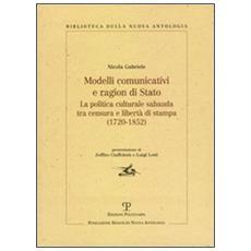 Modelli comunicativi e ragion di Stato. La politica culturale sabauda tra censura e libertà di stampa (1720-1852)