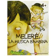 Meleré, la musica bambina. Con gadget