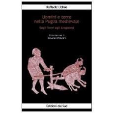 Uomini e terre nella Puglia medievale. Dagli svevi agli aragonesi