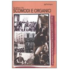 Scomodi e organici. Movimenti, volontariato e politica nella costruzione dell'Italia contemporanea