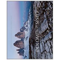Dolomiti di Sesto. Attorno alle tre cime. Ediz. illustrata