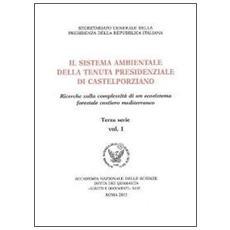 Il sistema ambientale della tenuta presidenziale di Castelporziano. Ricerche sulla complessità di un ecosistema forestale costiero mediterraneo. Con CD-ROM