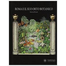 Roma e il suo orto botanico. Storia ed eventi