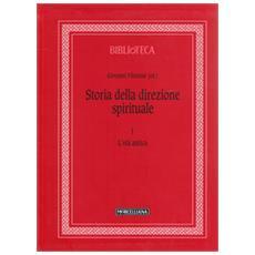 Storia della direzione spirituale. Vol. 1: L'et� antica. Storia della direzione spirituale