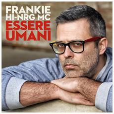 Frankie Hi-Nrg Mc - Essere Umani